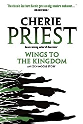Wings to the Kingdom (Eden Moore Book Two) by Cherie Priest (2012-05-25)