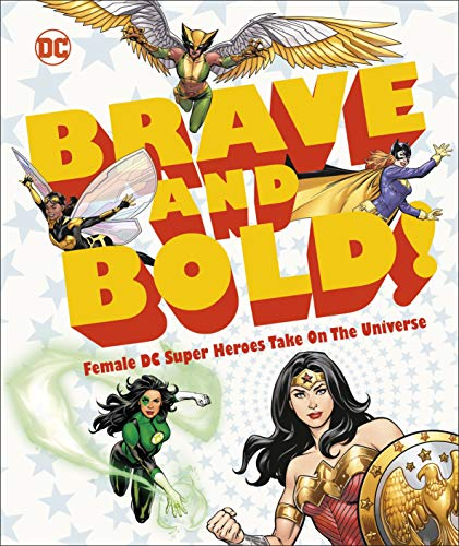 DC Brave and Bold!: Female DC Super Heroes Take on the Universe (English Edition)