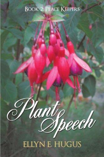 Plant Speech: Book 2: Peace Keepers Peace Keeper 2