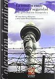 La tensión entre libertad y seguridad: Una aproximación sociojurídica (Colección Jurídica)