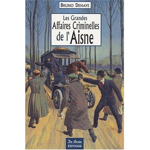 Aisne Grandes Affaires Criminelles