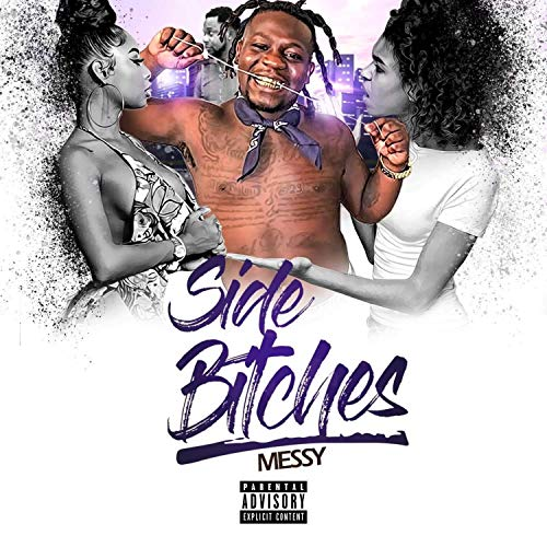Side Bitches Messy [Explicit] Mp3 Power Pack