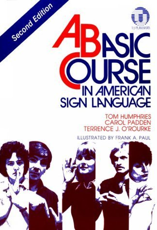 Basic Course in American Sign Language by Tom Humphries, Carol Padden, Terrence J. O'Rourke (1994) Spiral-bound