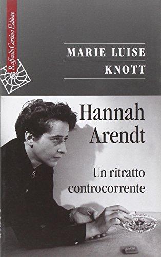 Hannah Arendt. Un ritratto controcorrente