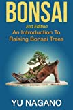 Bonsai: An Introduction to Raising Bonsai Trees