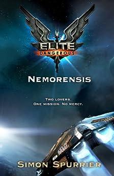 Elite Dangerous: Nemorensis (Elite: Dangerous) by [Spurrier, Simon]