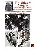 Tinieblas y sangre.: El movimiento libertario contra el franquismo (abril de 1949 a julio de 1952). Antecedentes y consecuencias. (Notas para una obra inédita).