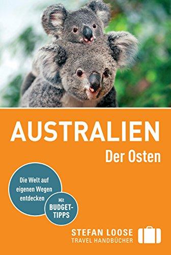 Stefan Loose Reiseführer Australien, Der Osten: mit Downloads aller Karten und Grafiken (Stefan Loose Travel Handbücher E-Book)