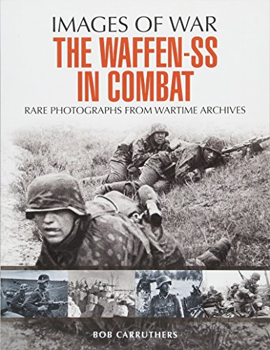 The Waffen SS in Combat: A Photographic History (Images of War) por Bob Carruthers
