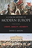 A Concise History of Modern Europe: Liberty, Equality, Solidarity