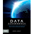 Data Governance: How to Design, Deploy and Sustain an Effective Data Governance Program (The Morgan Kaufmann Series on Business Intelligence)