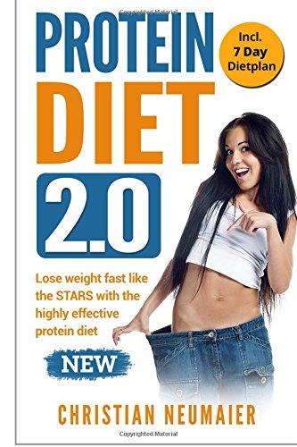 Protein Diet 2.0 - Lose weight fast like the STARS with the highly effective protein diet: (high protein diet,atkins diet,diabetes diet,lose your belly diet,burn fat fast,lose weight book) (Atkins Diabetes)
