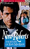 The Return Of Rafe Mackade (Silhouette Intimate Moments - The Mackade Brothers) by Nora Roberts (1995-03-01)