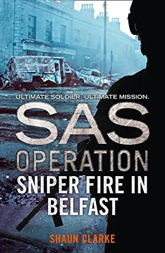 Sniper Fire in Belfast (SAS Operation)