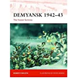 [(Demyansk 1942-43: The Frozen Fortress)] [ By (author) Robert Forczyk ] [June, 2012]