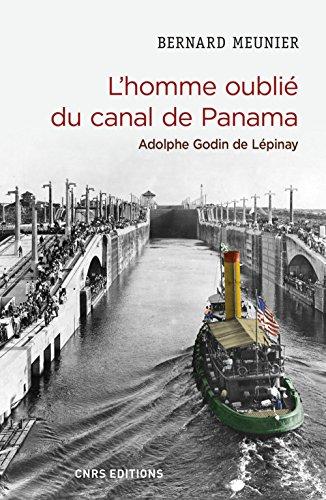 L'homme oublié du canal de Panama : Adolphe Godin de Lepinay