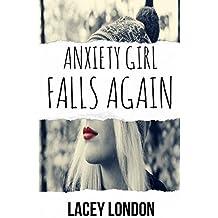 Anxiety Girl Falls Again (Anxiety Girl - Book 2)