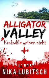 Alligator Valley: Krokodile weinen nicht
