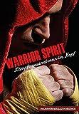 Warrior Spirit: Kämpfe gewinnt man im Kopf