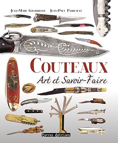 Couteaux - Art et savoir-faire par Gourbillon Jean-Marc