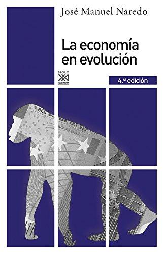 La economía en evolución: Historia Y Perspectivas De Las Categorías Básicas Del Pensamiento Económico por Jose Manuel Naredo