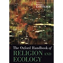 The Oxford Handbook of Religion and Ecology (Oxford Handbooks in Religion and Theology)