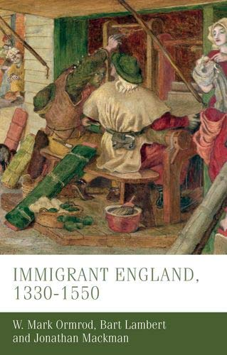 Immigrant England, 1300-1550 (Manchester Medieval Studies Mup)