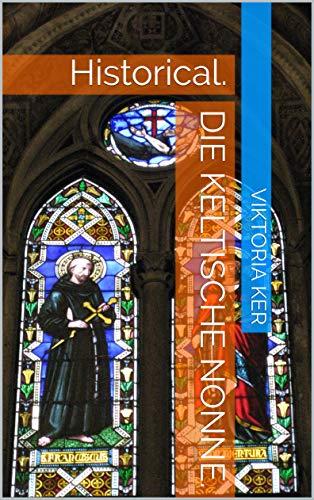 Die keltische Nonne.: Historical.