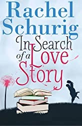 In Search of a Love Story by Rachel Schurig (2012-05-09)