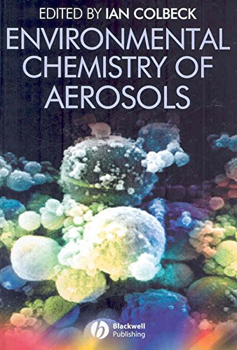 [(Environmental Chemistry of Aerosols)] [Edited by Ian Colbeck] published on (May, 2008)