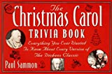 The Christmas Carol Trivia Book: Everything You Ever Wanted to Know About Every Version of the Dickens Classic by Paul Sammon (1994-11-01)