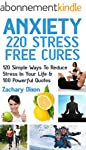 Anxiety: 220 Stress Free Cures: 120 S...