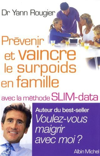 Prvenir et vaincre le surpoids en famille avec la mthode SLIM-Data de Dr Yann Rougier (12 mars 2008) Broch