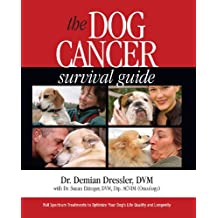 The Dog Cancer Survival Guide: Full Spectrum Treatments to Optimize Your Dog's Life Quality and Longevity (English Edition)
