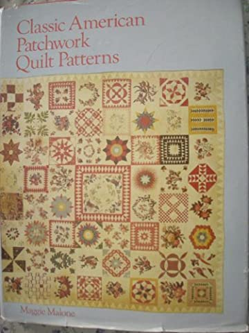 Classic American patchwork quilt patterns by Maggie Malone (1977-08-02)