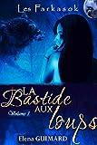 La Bastide aux loups - Vol 1: âmes soeurs (Les Farkasok)
