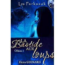 La Bastide aux loups - vol1: âmes soeurs (Les Farkasok)