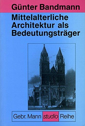Mittelalterliche Architektur als Bedeutungsträger