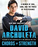 Chords of Strength: A Memoir of Soul, Song and the Power of Perseverance by David Archuleta (2011-05-03)