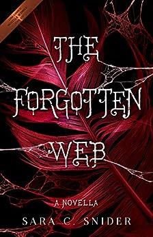 The Forgotten Web: A Novella by [Snider, Sara C.]