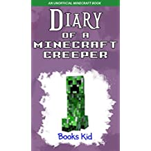 Diary of a Minecraft Creeper: An Unofficial Minecraft Book (Minecraft Diary Books and Wimpy Zombie Tales For Kids 7) (English Edition)