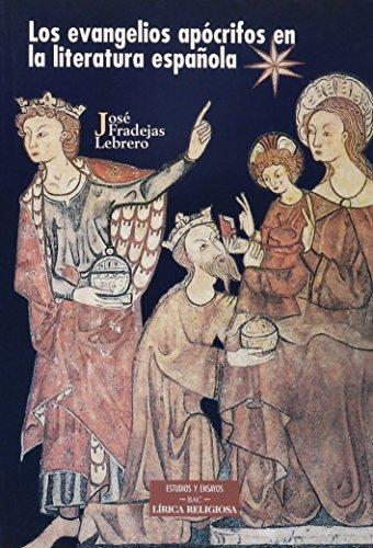 Descargar Libro Los evangelios apócrifos en la literatura española (ESTUDIOS Y ENSAYOS) de José Fradejas Lebrero