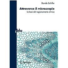 Attraverso il Microscopio: Neuroscienze e Basi del Ragionamento Clinico (I blu) (Italian Edition)