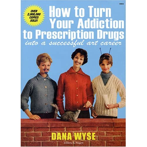 DANA WYSE - How to turn addiction to prescription