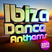 Ibiza Dance Anthems 2011 - The Best Top 40 Ibiza Club Floorfillers of 2011 - Perfect for Partying / Workout Songs / Running