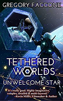 Tethered Worlds: Unwelcome Star by [Faccone, Gregory]