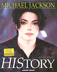 Michael Jackson: Making History by Adrian Grant (2009-07-28)
