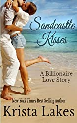 Sandcastle Kisses: A Billionaire Love Story by Krista Lakes (2014-04-16)