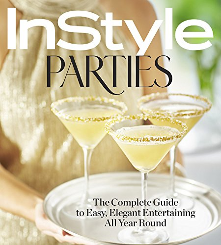 instyle-parties-the-complete-guide-to-easy-elegant-entertaining-all-year-round
