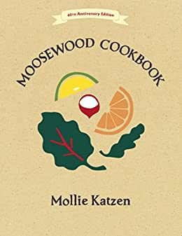 The Moosewood Cookbook: 40th Anniversary Edition (English Edition) van [Katzen, Mollie]